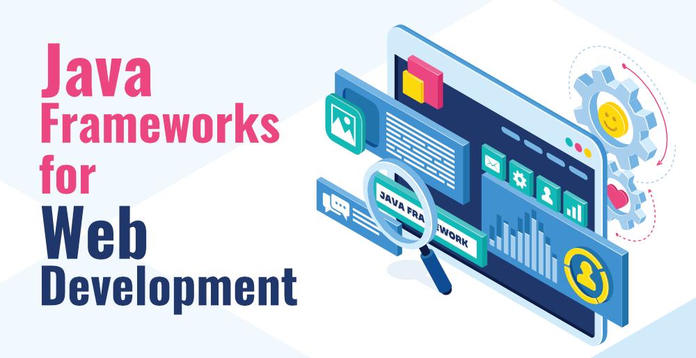 Top 5 Java Frameworks for Web Application Development