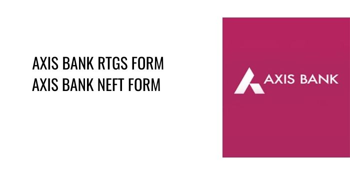 Latest Axis Bank RTGS And NEFT Form Pdf Download