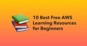 10 Free Resources To Learn Aws-2021